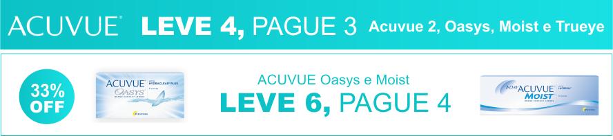 Acuvue Leve 4, Pague 3 para Acuvue 2, Oasys, Moist e Trueye. Acuvue Leve 6, Pague 4 para Oasys e Moist.